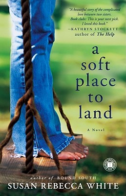 A Soft Place to Land By White, Susan Rebecca